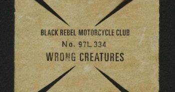 black-rebel-motorcycle-club-wrong-creatures-recensione