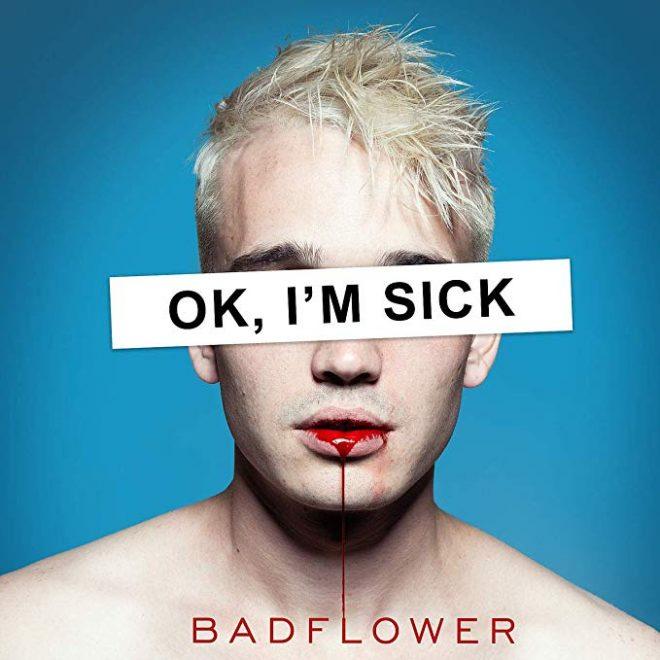 badflower-ok-im-sick